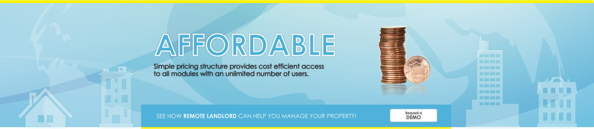 Affordable pricing structure makes Remote Landlord an extremely Cost Effective way to Manage your properties.